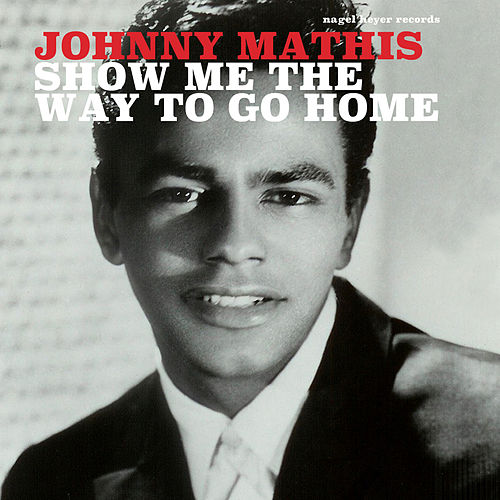Show Me the Way to Go Home - Family Christmas de Johnny Mathis