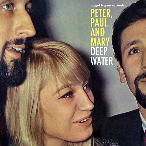 Deep Water by Peter, Paul and Mary