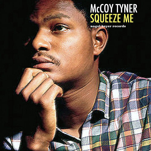 Squeeze Me by McCoy Tyner