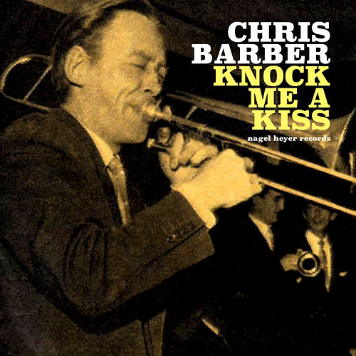 Knock Me a Kiss (Live) di Chris Barber