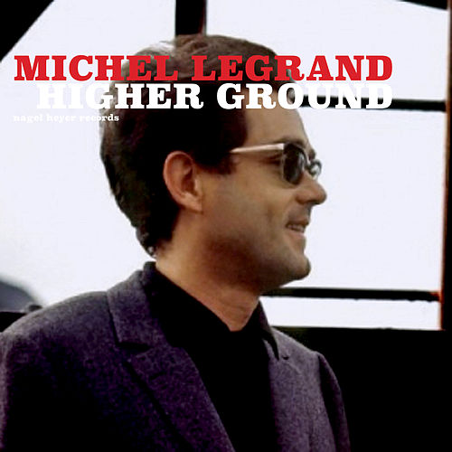 Higher Ground de Michel Legrand