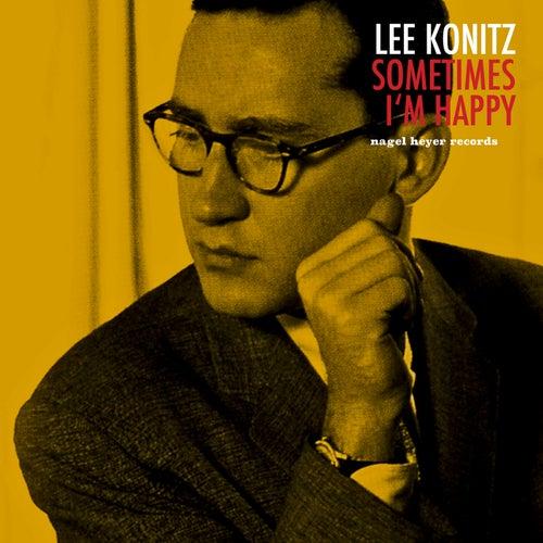 Sometimes I'm Happy di Lee Konitz
