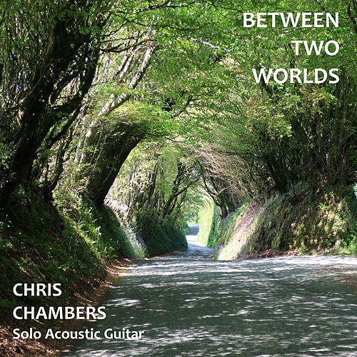 Between Two Worlds by Chris Chambers