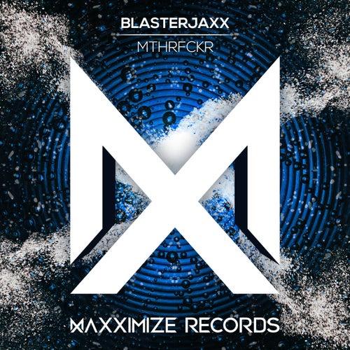 Mthrfckr von BlasterJaxx