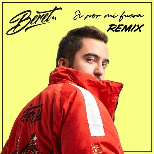Si por mi fuera (Remix) de Beret