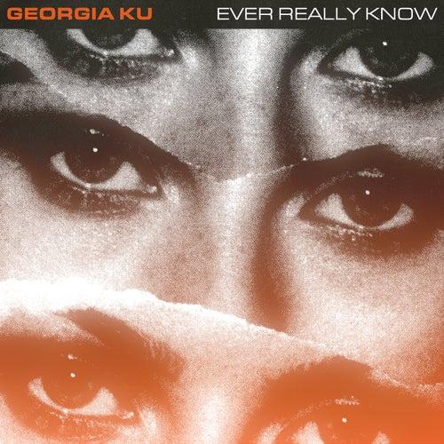 Ever Really Know de Georgia Ku