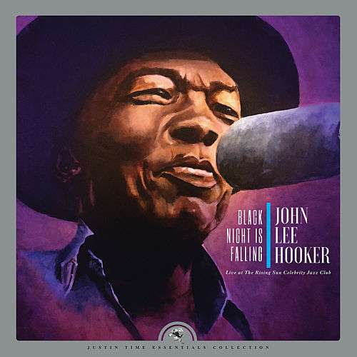 Black Night is Falling (Live at The Rising Sun Celebrity Jazz Club (Collector's Edition)) de John Lee Hooker