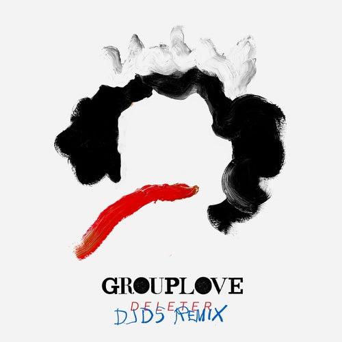 Deleter (DJDS Remix) by Grouplove