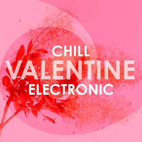 Chill Valentine Electronic von Various Artists