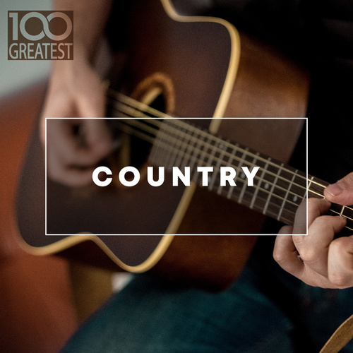 100 Greatest Country: The Best Hits from Nashville And Beyond by Various Artists