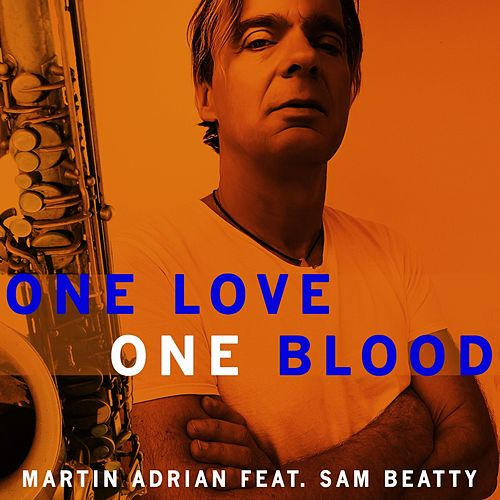 One Love One Blood by Martin Adrian