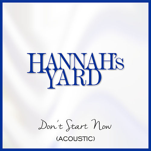 Don't Start Now (Acoustic) de Hannah's Yard