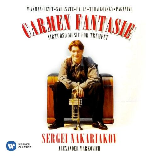 Carmen Fantasie: Virtuoso Music for Trumpet by Waxman, Sarasate & Paganini by Sergei Nakariakov