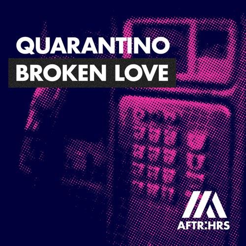 Broken Love by Quarantino