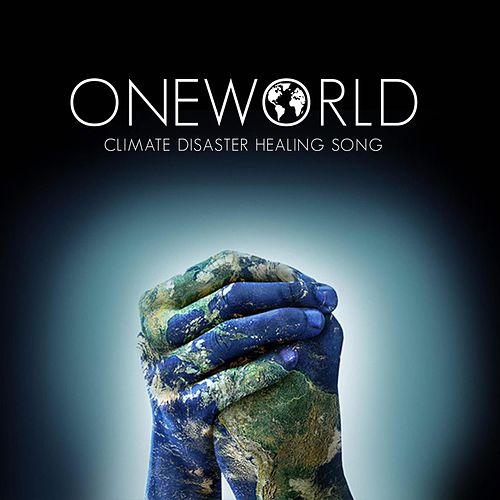 One World (Climate Disaster Healing Song) by Perro Grande