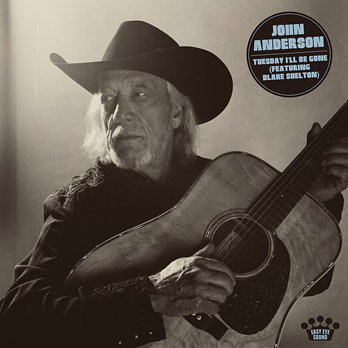 Tuesday I'll Be Gone (feat. Blake Shelton) de John Anderson