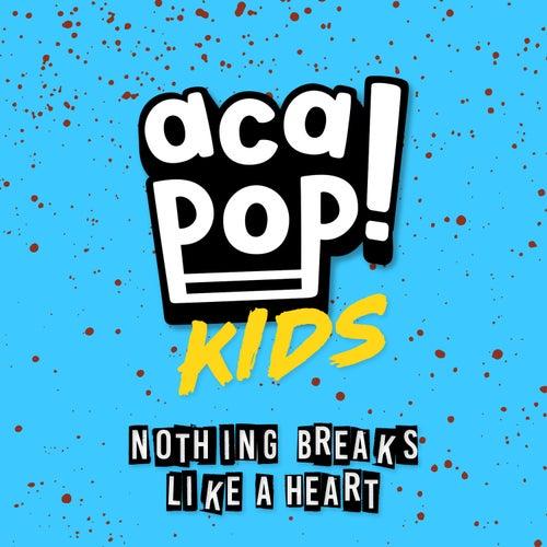 Nothing Breaks Like a Heart de Acapop! KIDS