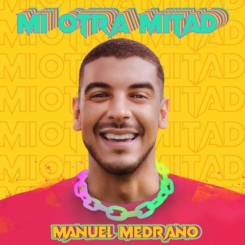 Mi Otra Mitad de Manuel Medrano