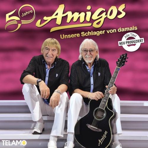 50 Jahre: Unsere Schlager von damals von Amigos