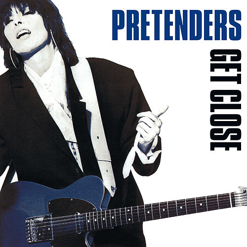 Get Close (2007 Remaster) von Pretenders