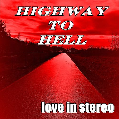 Highway to Hell de Love In Stereo