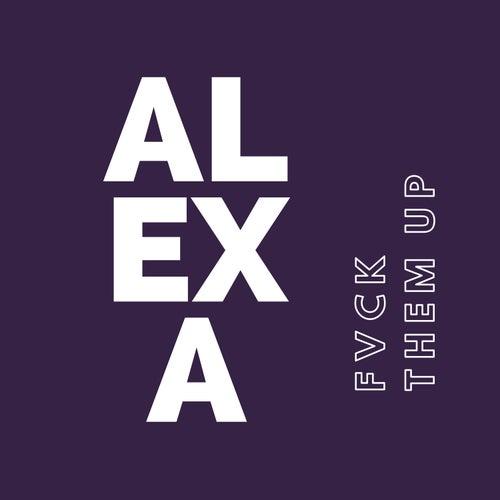 Alexa, Fvck Them Up de HelloPrinz