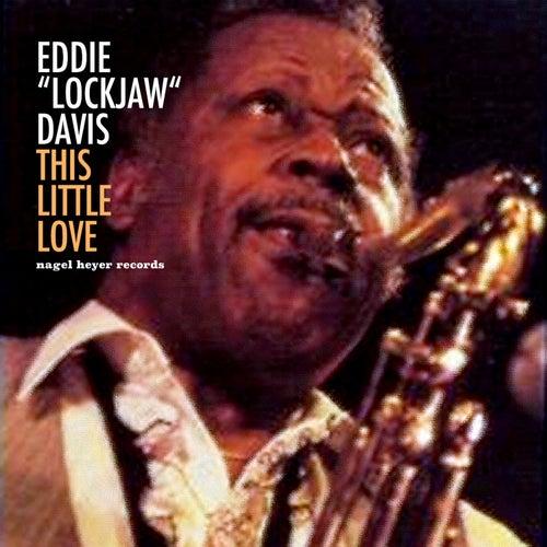 This Little Love de Eddie 'Lockjaw' Davis