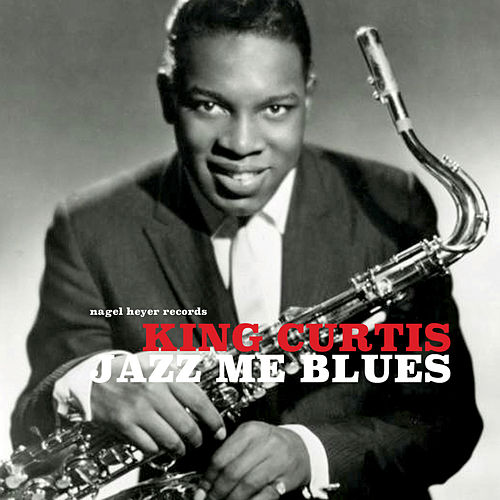 Jazz Me Blues by King Curtis