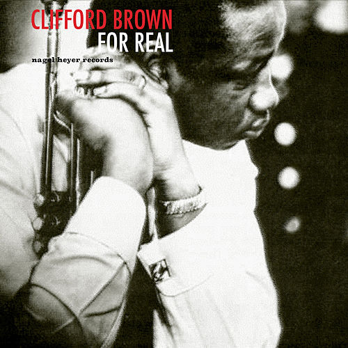 For Real by Clifford Brown