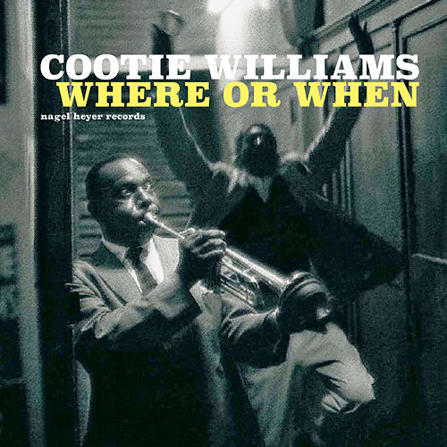 Where or When by Cootie Williams