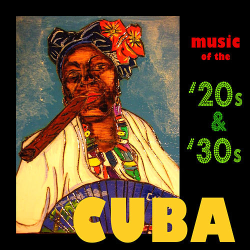 Cuba - Music Of The '20s & '30s de Various Artists