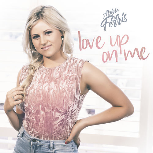 Love Up On Me by Abbie Ferris
