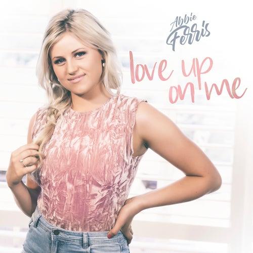 Love Up On Me de Abbie Ferris