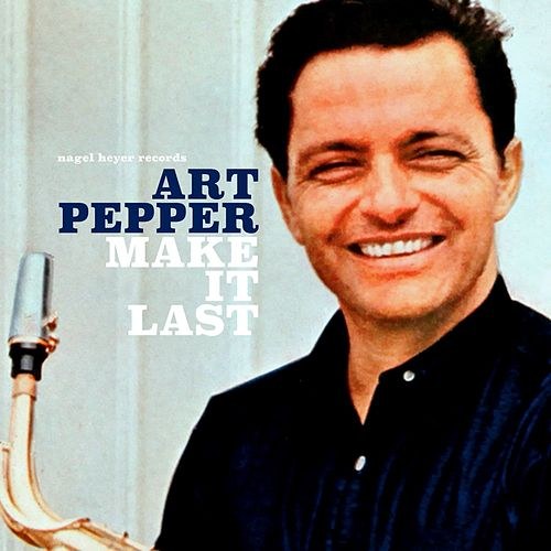Make It Last de Art Pepper