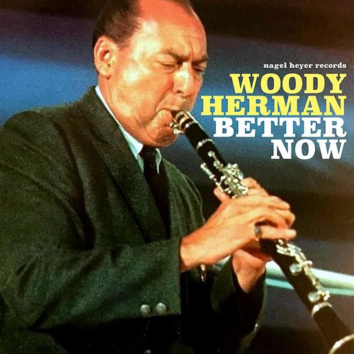 Better Now di Woody Herman
