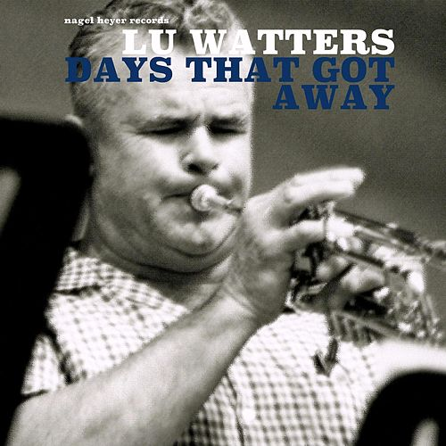 Days That Got Away de Lu Watters