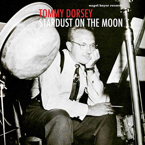 Stardust on the Moon by Tommy Dorsey