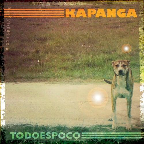 Todo Es Poco de Kapanga