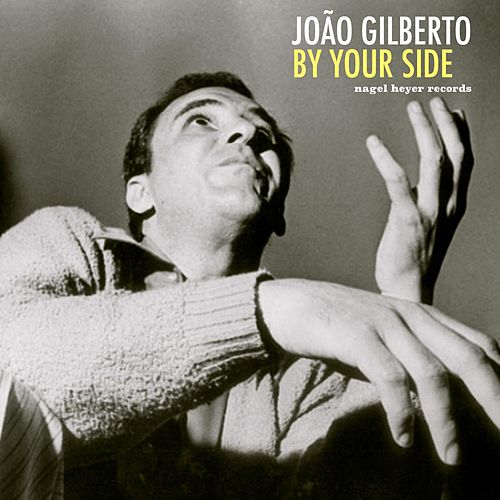 By Your Side by João Gilberto