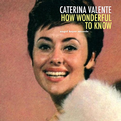 How Wonderful to Know by Caterina Valente
