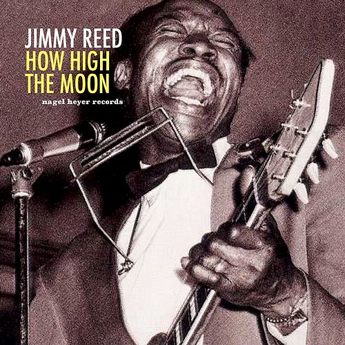 How High the Moon by Jimmy Reed