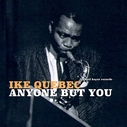 Anyone but You by Ike Quebec