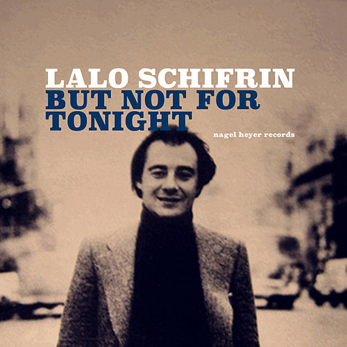 But Not for Tonight by Lalo Schifrin