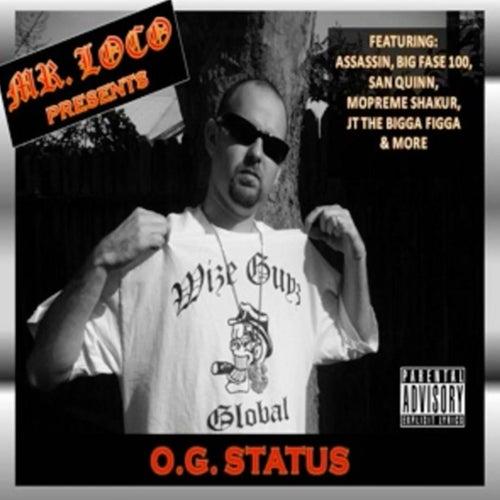 O.G. Status de Mr. Loco