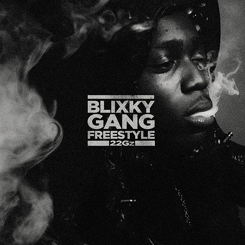 Blixky Gang Freestyle de 22Gz