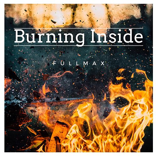 Burning Inside by Fullmax