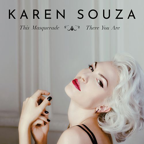 This Masquerade / There You Are di Karen Souza