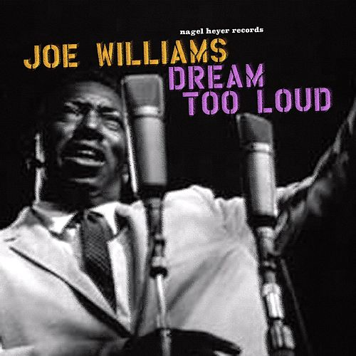 Dream Too Loud de Joe Williams