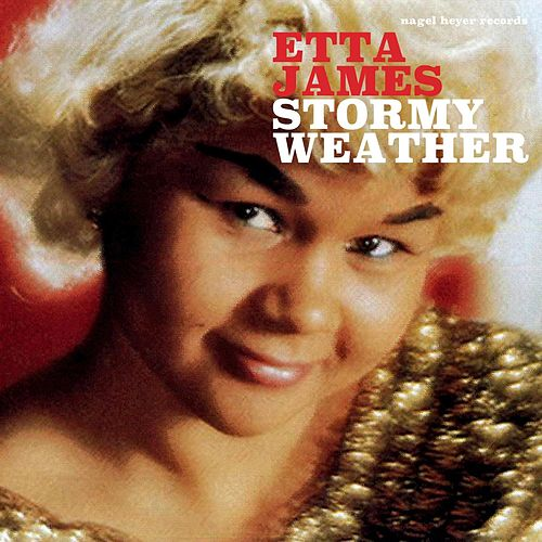 Stormy Weather von Etta James