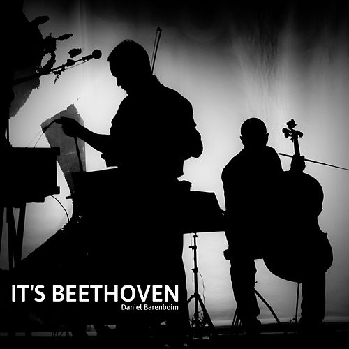 It's Beethoven by Daniel Barenboim
